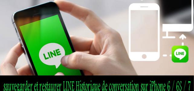 Comment sauvegarder et restaurer LINE Historique de conversation sur iPhone 6 / 6S / 7
