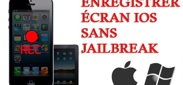 [Guide] – Meilleur moyen d'enregistrer ou de capturer iOS (iPhone / iPad) écran sans Jailbreak