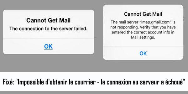 """Comment réparer l'erreur """"Impossible d'obtenir le courrier – La connexion au serveur a échoué"""" sur iPhone/iPad/iPod Touch"""