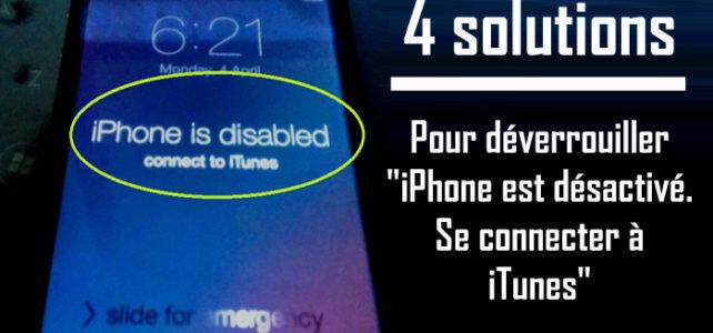 """Comment débloquer """"iPhone est désactivé. Se connecter à iTunes"""""""