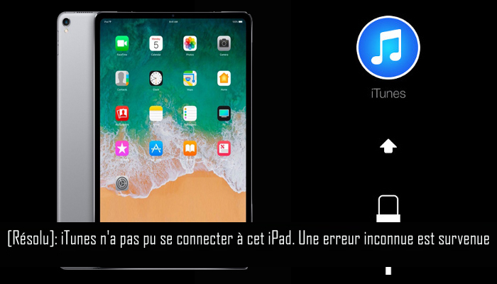 Comment réparer iPad ne peut pas se connecter à iTunes
