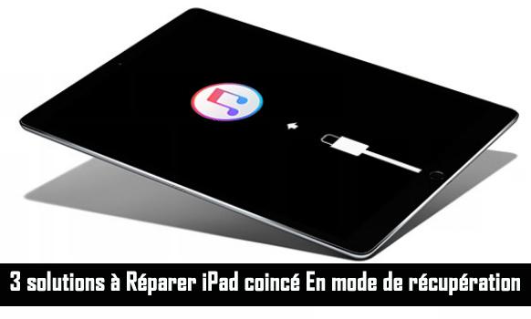 Comment Réparer iPad bloqué en mode de récupération