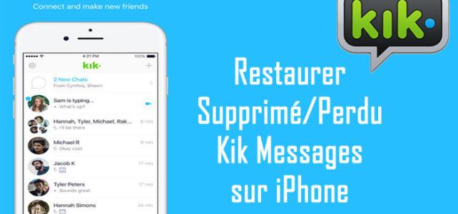 Comment restaurer des messages Kik supprimés/perdus sur iPhone