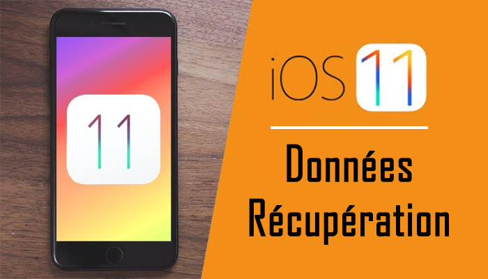 iOS 11 Données Récupération