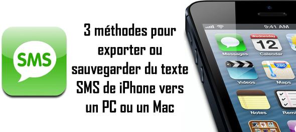 3 méthodes pour exporter ou sauvegarder du texte SMS de l'iPhone vers un PC ou un Mac