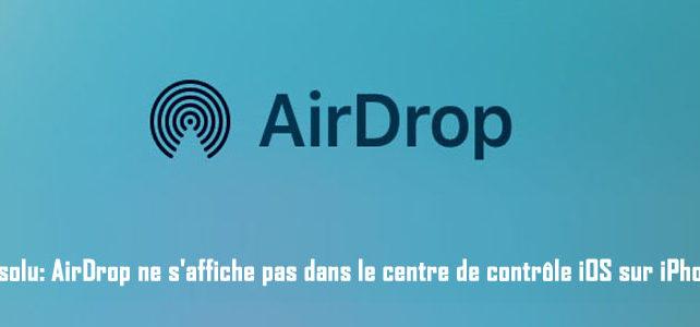 Résolu: AirDrop ne s'affiche pas dans le centre de contrôle iOS sur iPhone